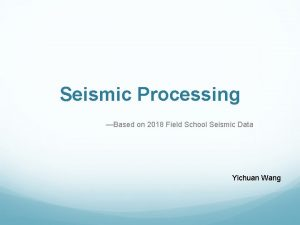 Seismic Processing Based on 2018 Field School Seismic