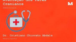 Avaliao dos Pares Cranianos Semiologia Dr Cristiano Chiovato