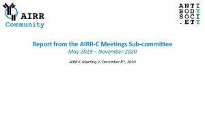 Report from the AIRRC Meetings Subcommittee May 2019