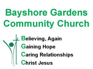 Bayshore Gardens Community Church Believing Again Gaining Hope