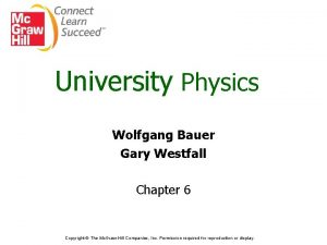 University Physics Wolfgang Bauer Gary Westfall Chapter 6