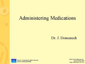 Administering Medications Dr J Domenech Pearsons Comprehensive Medical