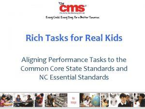 Rich Tasks for Real Kids Aligning Performance Tasks