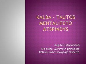 Augut Liutkeviien Elektrn Versms gimnazijos lietuvi kalbos mokytoja