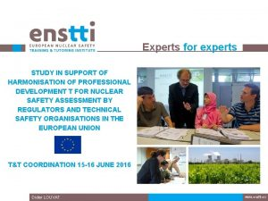 Experts for experts STUDY IN SUPPORT OF HARMONISATION
