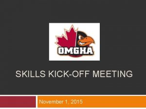 SKILLS KICKOFF MEETING November 1 2015 Agenda Skill