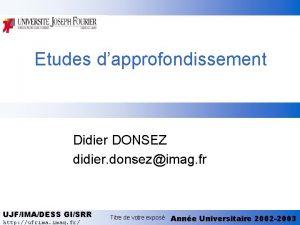 Etudes dapprofondissement Didier DONSEZ didier donsezimag fr UJFIMADESS