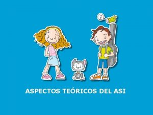 ASPECTOS TERICOS DEL ASI CONTENIDOS A REVISAR FACTORES