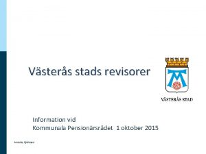 Vsters stads revisorer Information vid Kommunala Pensionrsrdet 1