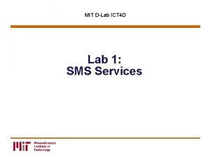 MIT DLab ICT 4 D Lab 1 SMS