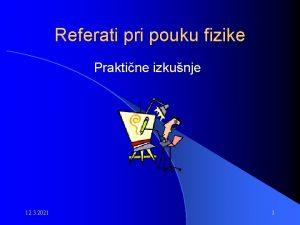 Referati pri pouku fizike Praktine izkunje 12 3