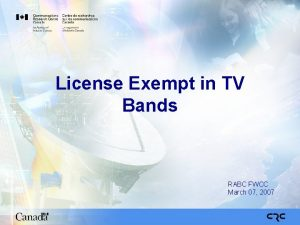 License Exempt in TV Bands RABC FWCC March
