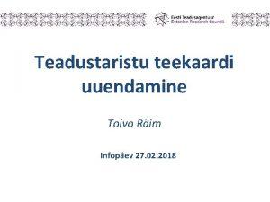 Teadustaristu teekaardi uuendamine Toivo Rim Infopev 27 02