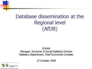 Database dissemination at the Regional level Af DB