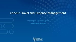 Concur Travel and Expense Management Creating an Expense