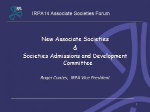 IRPA 14 Associate Societies Forum New Associate Societies