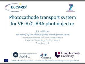 Photocathode transport system for VELACLARA photoinjector B L