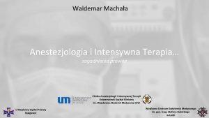 Waldemar Machaa Anestezjologia i Intensywna Terapia zagadnienia prawne