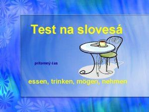 Test na sloves prtomn as essen trinken mgen