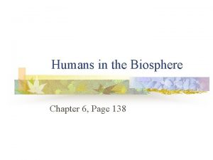 Humans in the Biosphere Chapter 6 Page 138
