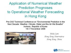 Application of Numerical Weather Prediction Prognoses to Operational