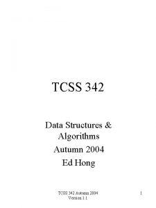 TCSS 342 Data Structures Algorithms Autumn 2004 Ed