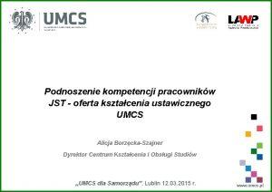 Podnoszenie kompetencji pracownikw JST oferta ksztacenia ustawicznego UMCS