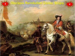 Glorious Revolution Comic Strips Glorious Revolution Comic Strips