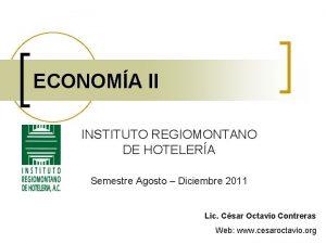 ECONOMA II INSTITUTO REGIOMONTANO DE HOTELERA Semestre Agosto