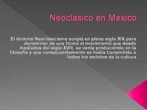 Neoclasico en Mexico El trmino Neoclasicismo surgi en