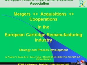 European Toner Inkjet Remanufacturers Association Mergers Acquisitions Cooperations