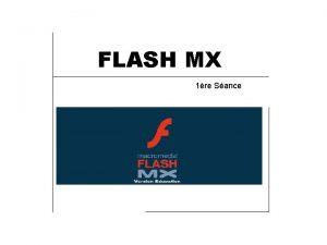 FLASH MX 1re Sance Introduction Cration danimation pour