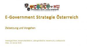 EGovernment Strategie sterreich Zielsetzung und Vorgehen WeidingerWien MaierhoferBMDW