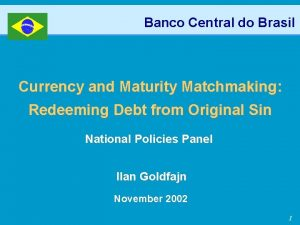 Banco Central do Brasil Currency and Maturity Matchmaking
