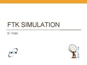 FTK SIMULATION G Volpi HPC working groupo meeting