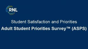 Student Satisfaction and Priorities Adult Student Priorities Survey