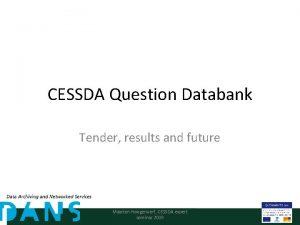 CESSDA Question Databank Tender results and future Maarten