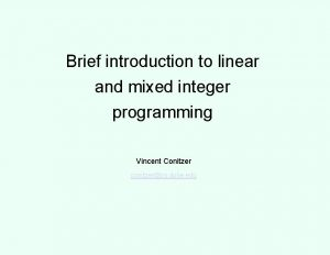 Brief introduction to linear and mixed integer programming