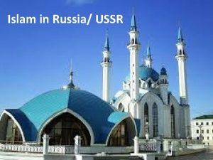 Islam in Russia USSR Tsarist Russia Until the