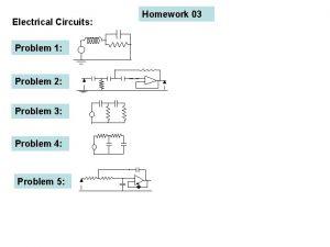 Homework 03 Electrical Circuits Problem 1 Problem 2