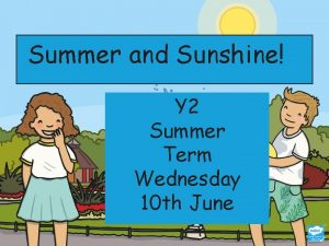 Summer and Sunshine Y 2 Summer Term Wednesday