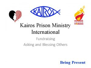 Kairos Prison Ministry International Fundraising Asking and Blessing