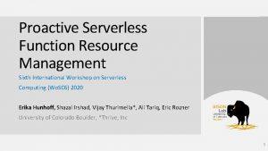 Proactive Serverless Function Resource Management Sixth International Workshop