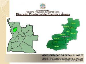 Repblica de Angola Governo Provincial do Cuanza Norte