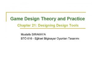 Game Design Theory and Practice Chapter 21 Designing