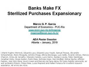 Banks Make FX Sterilized Purchases Expansionary Mrcio G