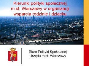 Kierunki polityki spoecznej m st Warszawy w organizacji