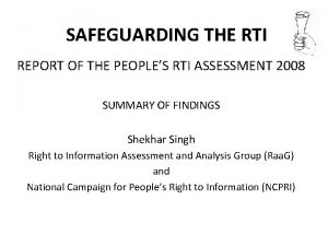 SAFEGUARDING THE RTI REPORT OF THE PEOPLES RTI