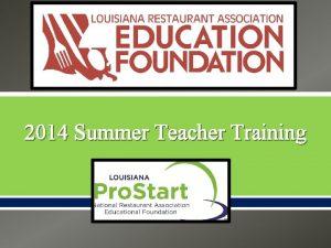 2014 Summer Teacher Training 13 14 Overview Involvement