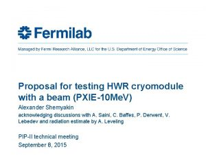 Proposal for testing HWR cryomodule with a beam